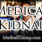 Medical Kidnapping: Is Big Pharma Responsible for the Majority of the Nearly Half Million Children Put into the U.S. Foster Care System?